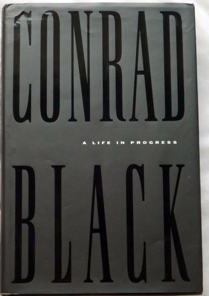 A Life In Progress by Conrad Black Canadian Autobiography Business