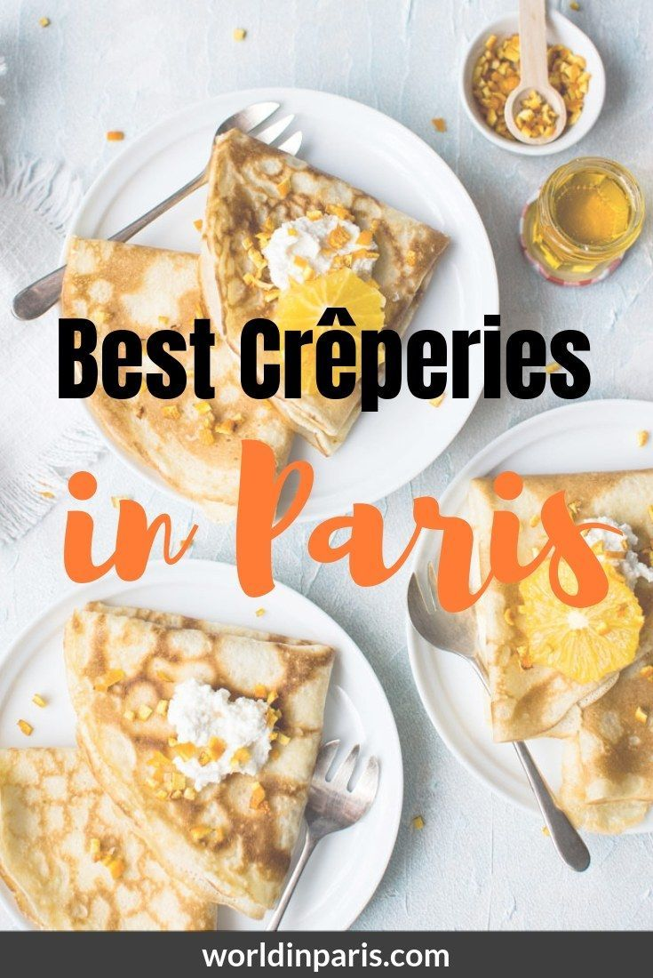 Best Creperies In Paris Where To Get Yummy Crepes Near Me World In Paris Paris Food Paris Travel Food