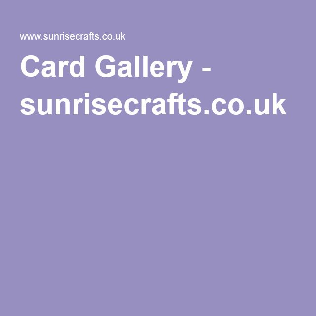Card Gallery - sunrisecrafts.co.uk