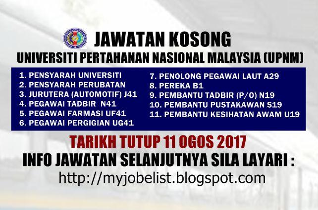 Jawatan Kosong di Universiti Pertahanan Nasional Malaysia (UPNM) - 11 Ogos 2017  Jawatan kosong terkini di Universiti Pertahanan Nasional Malaysia (UPNM) Ogos 2017. Permohonan adalah dipelawa daripada warganegara Malaysia yang berkelayakan untuk mengisi kekosongan jawatan kosong terkini di Universiti Pertahanan Nasional Malaysia (UPNM) sebagai :1. PENSYARAH UNIVERSITI2. PENSYARAH PERUBATAN3. JURUTERA (AUTOMOTIF) J414. PEGAWAI TADBIR N415. PEGAWAI FARMASI UF416. PEGAWAI PERGIGIAN UG417…