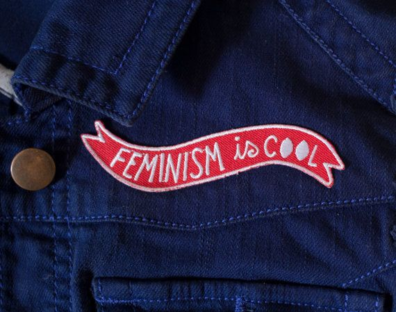 https://www.etsy.com/fr/listing/242439140/feminism-is-cool-iron-on-embroidered?ga_order=most_relevant&ga_search_type=all&ga_view_type=gallery&ga_search_query=feminism%20is%20cool%20patch&ref=sr_gallery_2  Feminism is cool!!! Rock this rad statement patch on your favorite jacket, vest, butt pocket, etc! This banner patch measures 4 inches long.