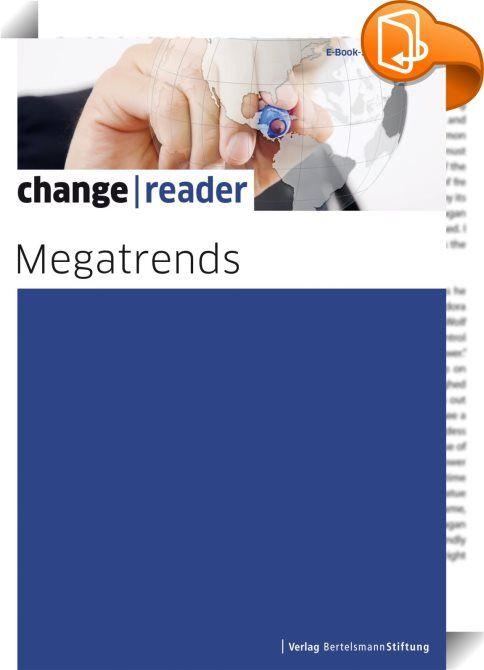 Megatrends    ::  Soziale Ungleichheit, Globalisierung und die demographische Entwicklung - allein diese drei globalen Trends eröffnen Perspektiven für eine Fülle von Themen. Wie lässt sich das Zusammenspiel kultureller, ethnischer und religiöser Vielfalt regeln? Wie kann Bildung chancengerecht gestaltet werden? Wie verändert sich das Leben der Menschen in den Städten und auf dem Land?  Der vorliegende E-Book-Reader ergänzt die Schwerpunktausgabe »Megatrends« unseres Magazins change im...