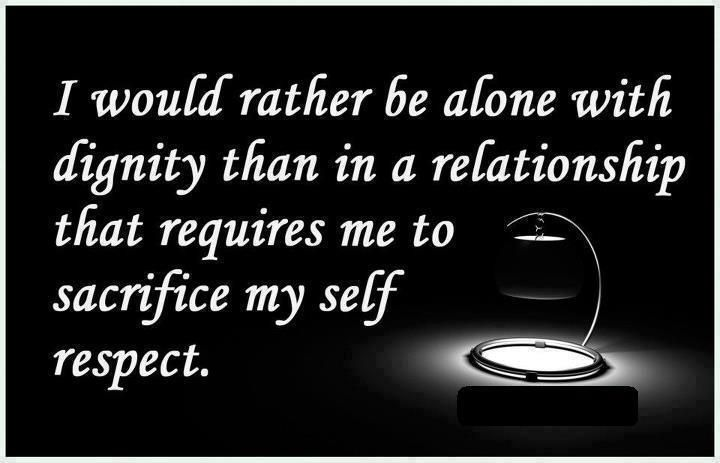 """ I would rather be alone with dignity than in a relationship that requires me to sacrifice my self respect. "" ~ Mandy Hale  http://excellentquotations.com/quote-by-id?qid=77530 http://excellentquotations.com/quotes-by-authors?at=Mandy-Hale  #alone #dignity #relationship #sacrifice #respect #MandyHale #quotes #quoteoftheday #thoughtfortheday"