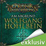 Am Abgrund (Die Chronik der Unsterblichen 1)   Wolfgang Hohlbein