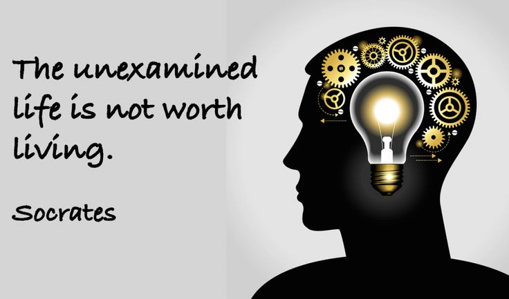 Socrates quote, the unexamined life is not worth living ...