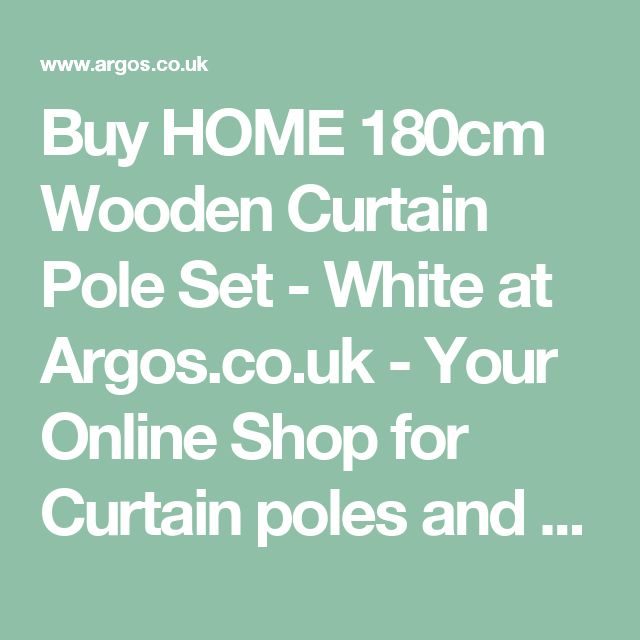 Buy HOME 180cm Wooden Curtain Pole Set - White at Argos.co.uk - Your Online Shop for Curtain poles and tracks, Blinds, curtains and accessories, Home furnishings, Home and garden.