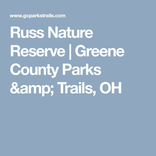 Russ Nature Reserve | Greene County Parks & Trails, OH