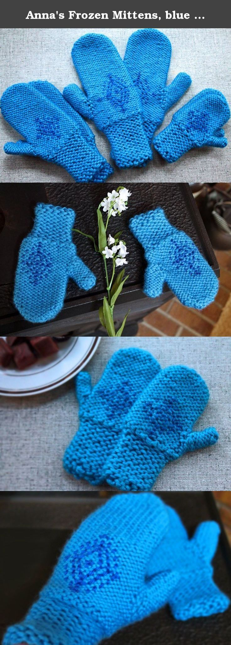Anna's Frozen Mittens, blue snowflake gloves inspired by Princess Anna's winter gloves in Disney's Frozen, cosplay costume mitts. Anna frozen blue snowflake mittens will keep your princess warm. These hand knit mittens are inspired by Anna's blue gloves in the Disney movie Frozen. A darker blue snowflake pattern is embroidered on the light blue mitten hand. The acrylic yarn used for these mittens is warm and very soft. These mittens look great with an Anna princess costume as well as for...