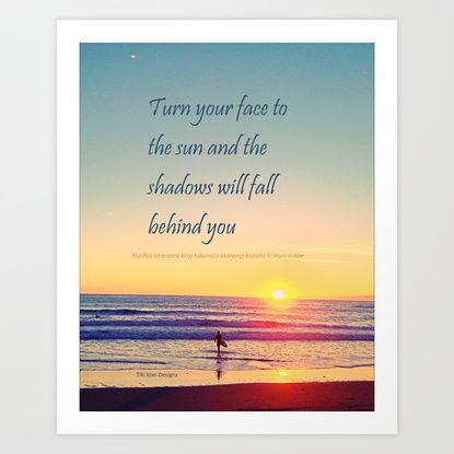 Turn your Face to the Sun and the Shadows will Fall Behind You - Maori Wisdom - Surfer at Sunrise Art Print by Tiki Kiwi | Society6