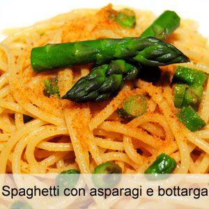 Ricetta spaghetti con asparagi e bottarga