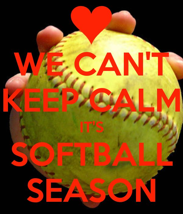 WE CAN'T KEEP CALM IT'S SOFTBALL SEASON