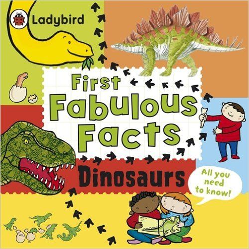 Dinosaurs: Ladybird First Fabulous Facts: Amazon.co.uk: Ladybird: 9780718193539: Books