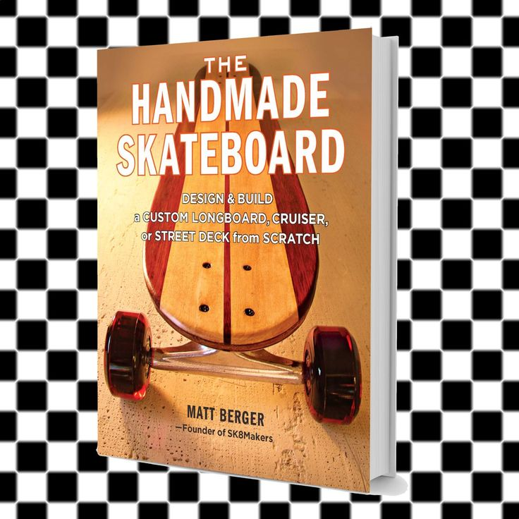 The Handmade Skateboard: Design & Build a Custom Longboard, Cruiser, or Street Deck from Scratch The Handmade Skateboard: Design & Build a Custom Longboard, Cruiser, or Street Deck from Scratch by Matt Berger Spring House Press 2014, 160 pages, 10 x 8 x 0.5 inches (paperback)$19Buy a copy on Amazon I have instructions for making a longboard in my father-daughter DIY book, Maker Dad. This book, The Handmade Skateboard by Matt Berger, is a deep dive into making skateboards. It ...