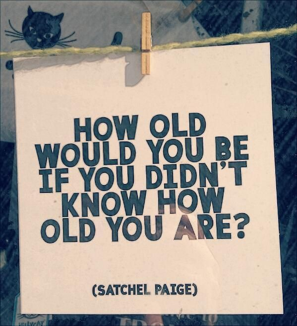 How old would you be if you didn't know how old you are? #quotes
