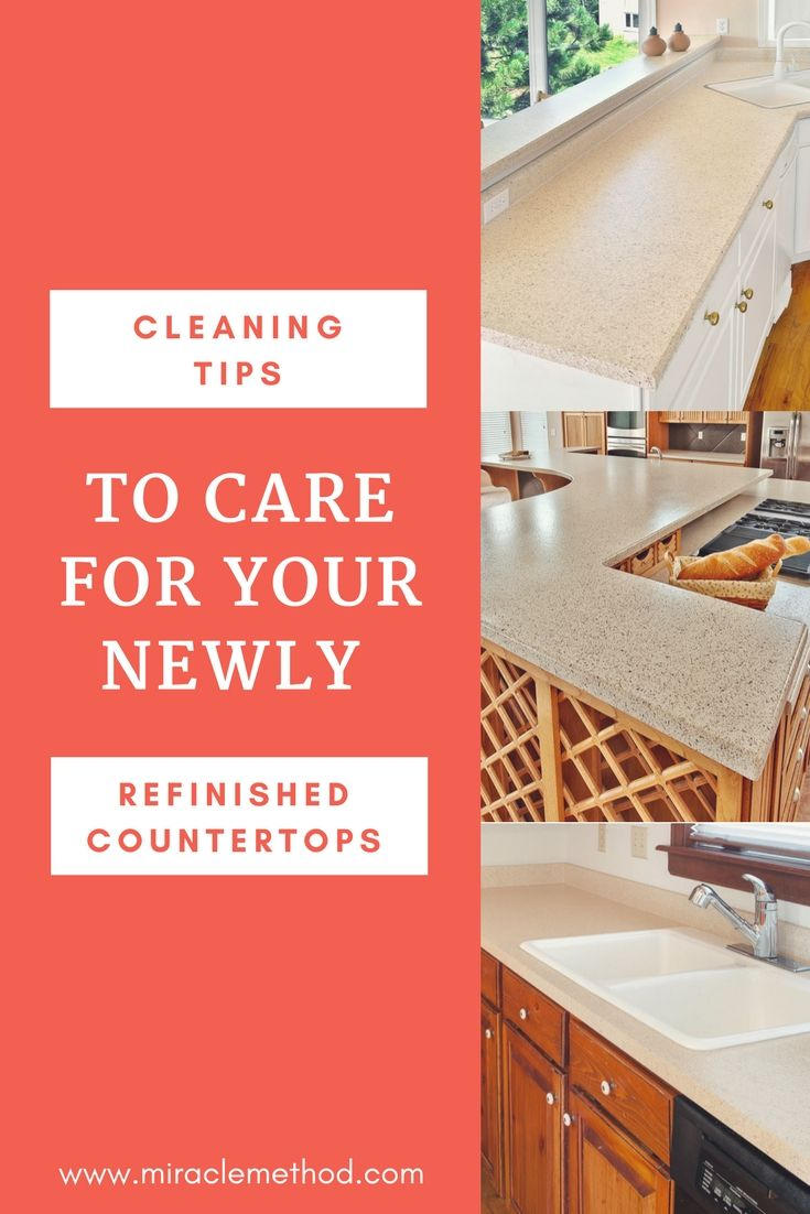 Cleaning Tips To Care For Refinished Countertops Cleaningtips Miraclemethod