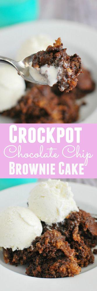 Crockpot Chocolate Chip Brownie Cake!