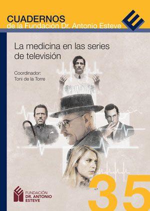 """La Medicina en las series de televisión"" / coordinador: Toni de la Torre. Barcelona : Fundación Dr. Antonio Esteve, cop. 2016. Matèries : Sèries televisives; Medicina; Mitjans de comunicació de massa. #nabibbell"
