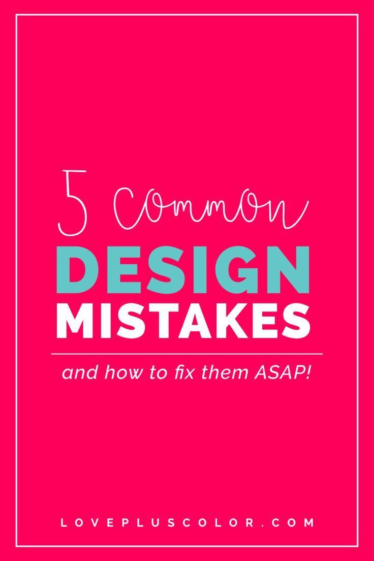 5 Design Mistakes You Could Be Making + How To Fix Them ASAP | LOVE PLUS COLOR