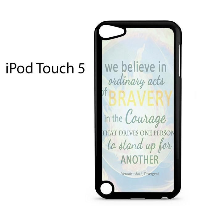 Divergent Dauntless The Brave Quotes Ipod Touch 5 Case
