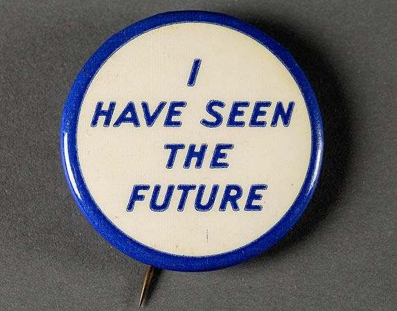 """I Have Seen The Future"" pin given out at General Motors Futurama Exhibit, Norman Bel Geddes, 1940."