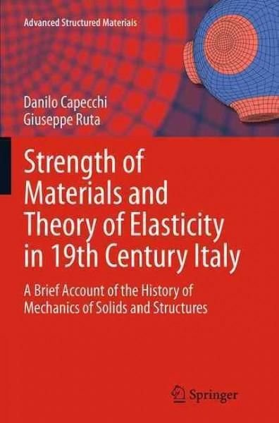 Strength of Materials and Theory of Elasticity in 19th Century Italy: A Brief Account of the History of Mechanics...