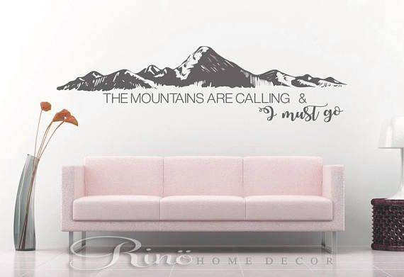 The Mountains are calling and I must go Decal  wall quote