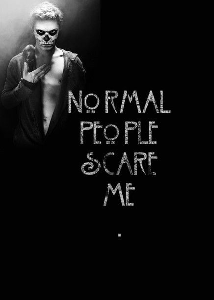 """""""normal people scare me"""" quote, Tate, American Horror Story, season 1, Murder House"""