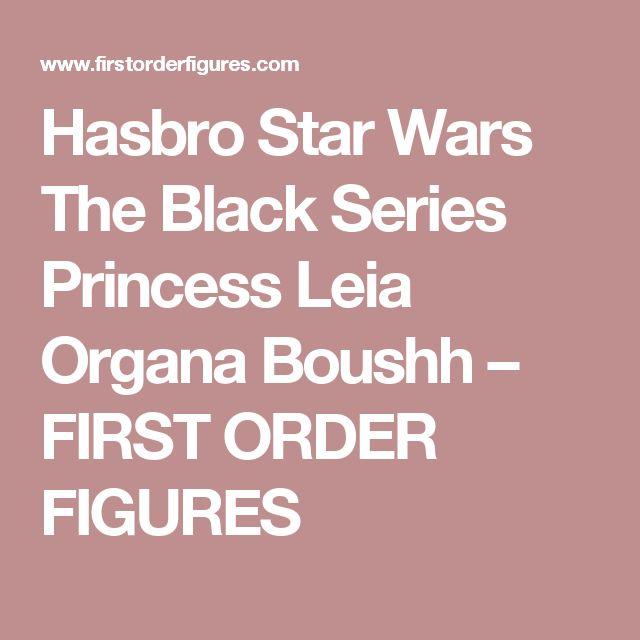 Hasbro Star Wars The Black Series Princess Leia Organa Boushh                      – FIRST ORDER FIGURES