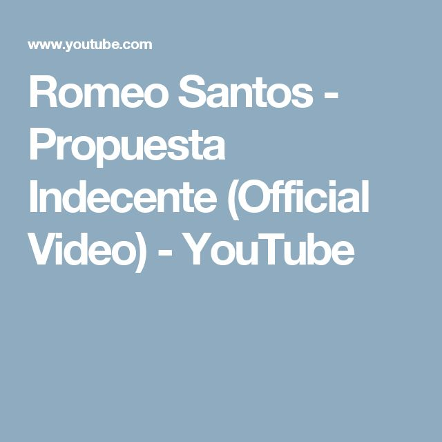 Romeo Santos - Propuesta Indecente (Official Video) - YouTube
