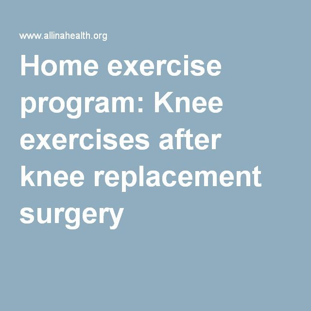 Home exercise program: Knee exercises after knee replacement surgery