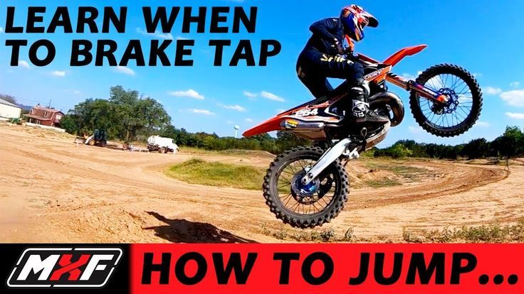 How To Jump A Dirt Bike Better Learn When To Use A Brake Tap