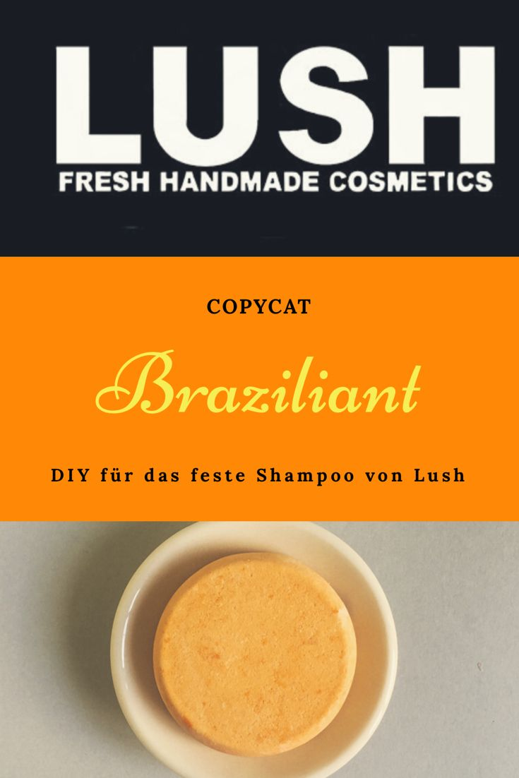 COPYCAT LUSH – Shampoo Bar BRAZILIANT selber machen