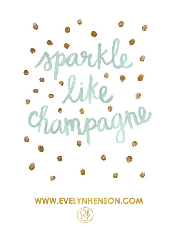 Sparkle Like Champagne Print by EvelynHenson on Etsy