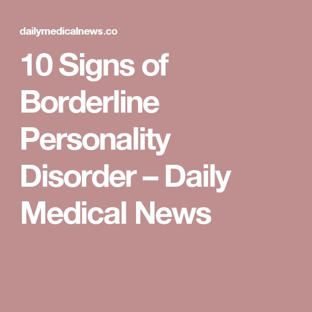 10 Signs of Borderline Personality Disorder – Daily Medical News