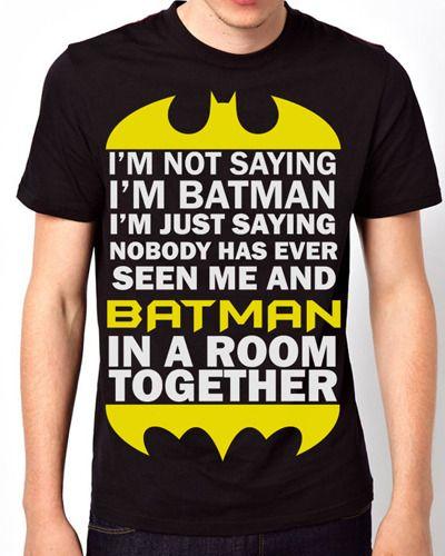 New Design I'm NOT Saying I'm BATMAN Men Black T-Shirt