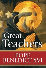 Great Teachers, by Pope Benedict XVI. Discover the greatest teachers of the Faith! 144 pages, hardcover. $14.95.