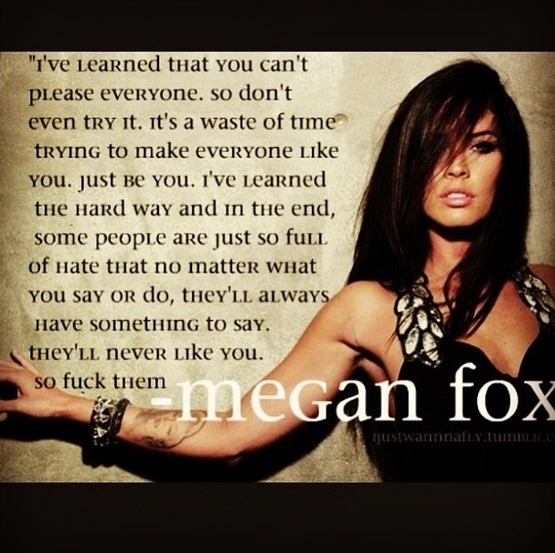 Megan Fox quote I love her.