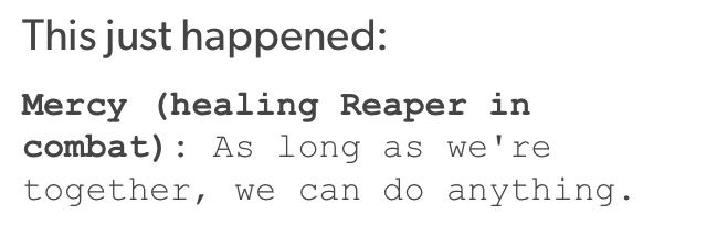 An in game line when you damage boost Reaper as Mercy.