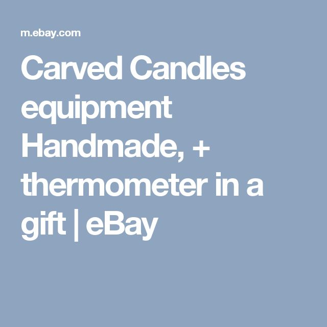 Carved Candles equipment Handmade,  + thermometer in a gift  | eBay