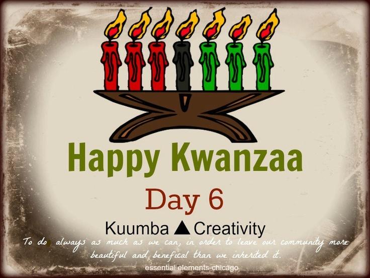 Kuumba.  Day 6 of Kwanzaa.  Get your 'creativity' on!