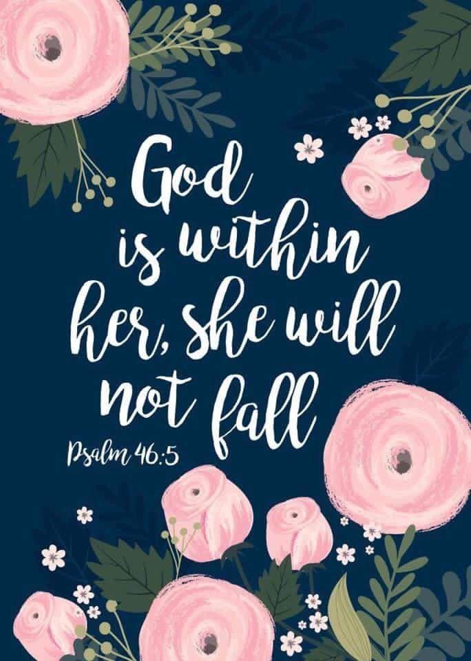 Salmo 46:5 Dios está en medio de ella; no será conmovida. Dios la ayudará al clarear la mañana.♔