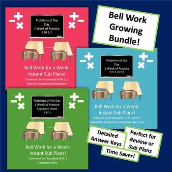 Bell Work Growing Bundle!  3 Weeks of bell work...done!  Save 20% with this purchase, and keep saving as more bell work resources are added.  Uses for this bundle:*3 Weeks of Bell Work:  1 week of Rational/Irrational Numbers,1 week of Distributive Property, 1 Week of Exponent Rules.  *A week of bell work = 1 day of Emergency Sub Plans.