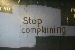 Stop it.Inspiration, Chronic Complaining, Living Life, Things, Custom Complaints, Custom Service, Moving Forward, Stop Complaining, Gold Coins