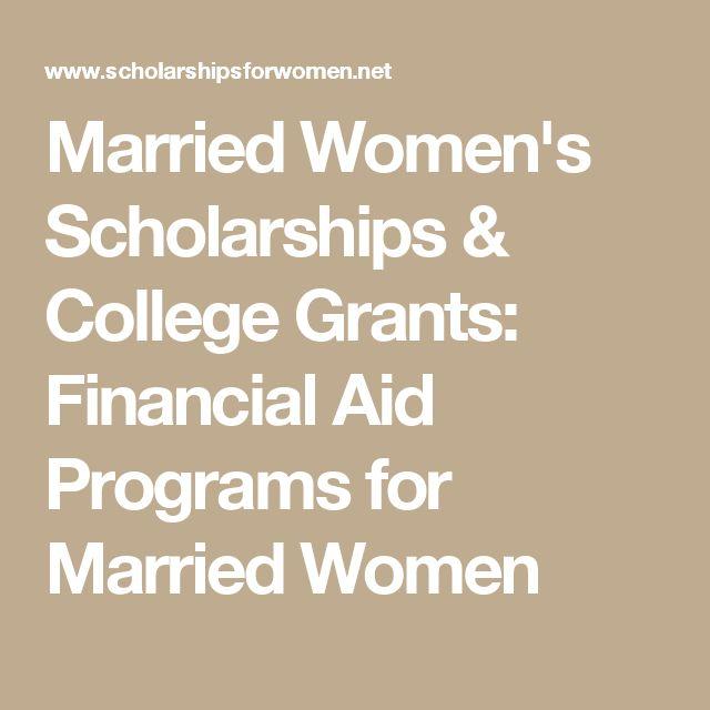 Married Women's Scholarships & College Grants: Financial Aid Programs for Married Women