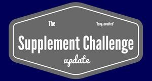 The *cough* long-awaited Supplement Challenge Update