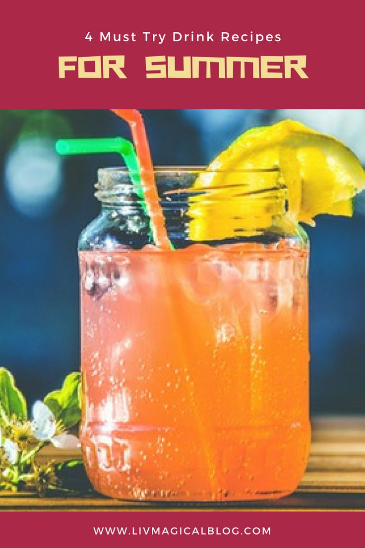 4 Must Try Drink Recipes for Summer 17