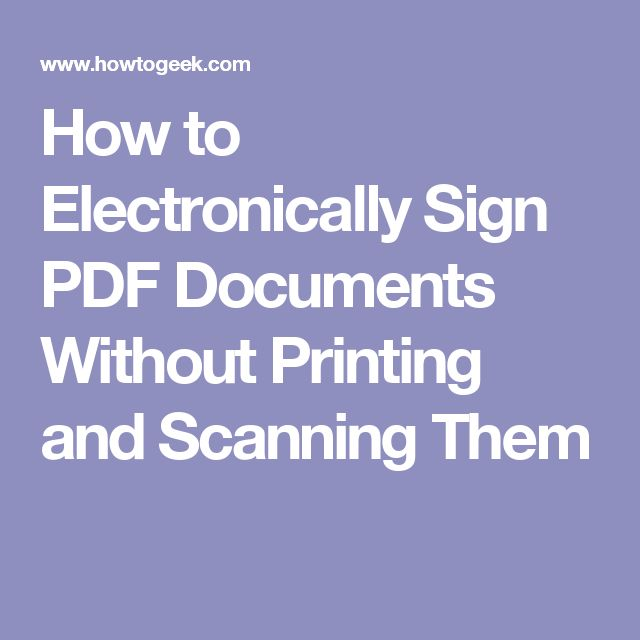 How to Electronically Sign PDF Documents Without Printing and Scanning Them