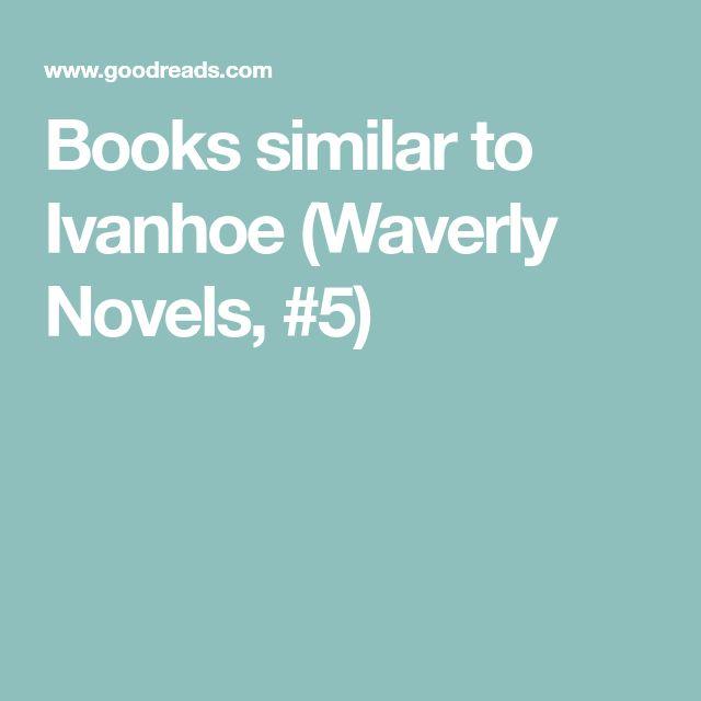 Books similar to Ivanhoe (Waverly Novels, #5)