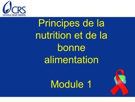 Principes de la nutrition et de la bonne alimentation Module 1.
