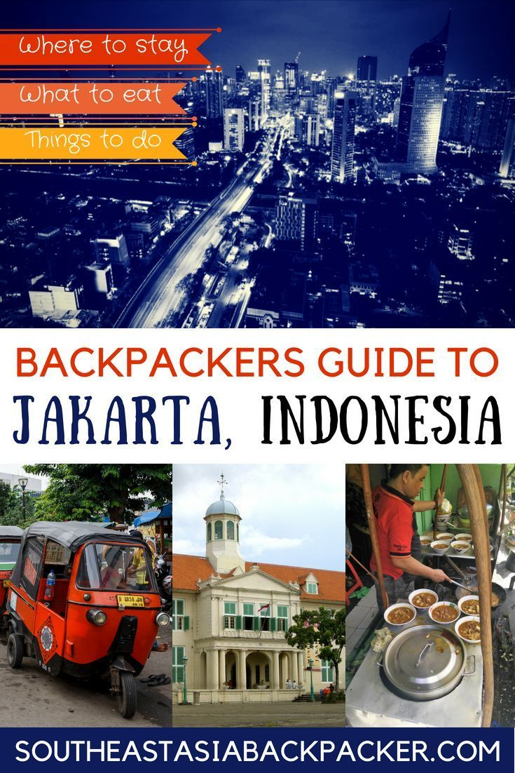 Backpacking In Jakarta Guide Stay Do Eat Indonesia S Capital Asia Travel Jakarta City Backpacking Asia